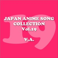 Japan Animesong Collection Vol. 19 [Anison Japan] — сборник