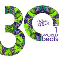 30 Years Blue Flame Records: World Beats — Various Artists - Blue Flame Records
