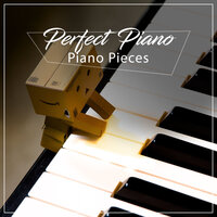 #19 Perfect Piano Piano Pieces — Easy Listening Music, Classical Piano Academy, Relaxing Classical Piano Music