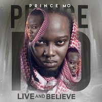 Live and Believe — Prince Mo