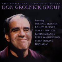 The Complete London Concert — Michael Brecker, Don Grolnick, Robin Eubanks, Peter Erskine, Randy Brecker, Peter Washington