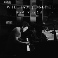 Mad World — William Joseph