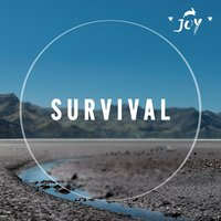 Survival — *JOY*