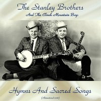 Hymns And Sacred Songs — The Stanley Brothers And The Clinch Mountain Boys