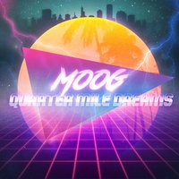 Quarter Mile Dreams — Moog