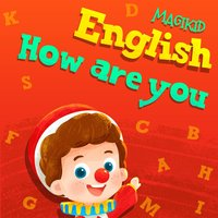English How Are You — Magikid