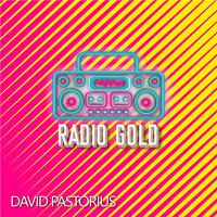 Radio Gold — David Pastorius