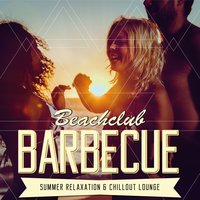 Beachclub Barbecue - Summer Relaxation & Chillout Lounge — сборник