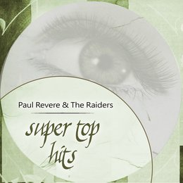 Super Top Hits — Paul Revere & The Raiders