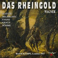 Wagner: Das Rheingold — Hans Hotter, Orchestra of the Royal Opera House, Covent Garden, Peter Klein, Rudolf Kempe, Kurt Böhme, Joan Sutherland, Рихард Вагнер