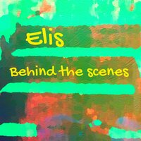 Behind the Scenes — Elis
