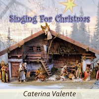 Singing For Christmas — Caterina Valente
