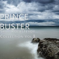 Ska / Rocksteady Collection, Vol. 8 — Prince Buster