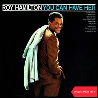 You Can have her — Roy Hamilton