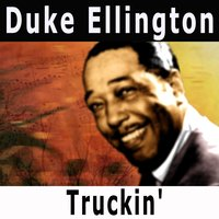 Truckin' — Duke Ellington