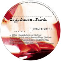 Crome Remixes II — Offshore Funk
