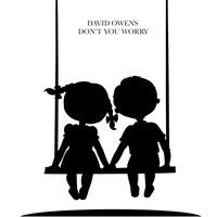 Don't You Worry — David Owens