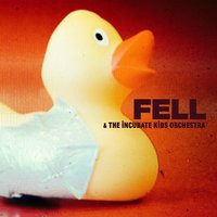 Fell and the Incubate Kidsorchestra — FELL & The Incubate Kidsorchestra