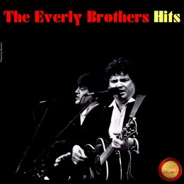 The Everly Brothers Hits — The Everly Brothers