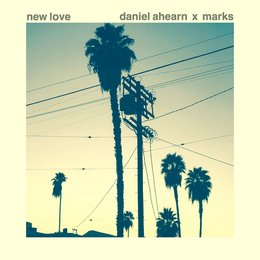 New Love — Marks, Daniel Ahearn