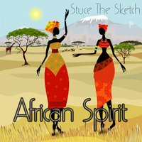 African Spirit — Stuce The Sketch