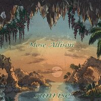 Sunrise — Mose Allison