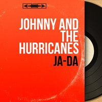Ja-Da — Johnny and The Hurricanes