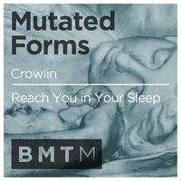 Crowlin / Reach You in Your Sleep — Mutated Forms