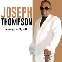 A Song for Myself — Joseph Thompson