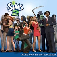 The Sims 2 — Mark Mothersbaugh & EA Games Soundtrack