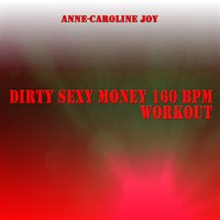 Dirty Sexy Money 160 BPM Workout — Anne-Caroline Joy