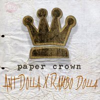 Paper Crown — Ant Dolla, Rambo Dolla