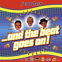 And the Beat Goes On — Scooter