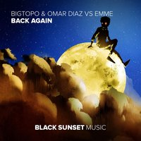 Back Again — Emme, Omar Diaz, Bigtopo