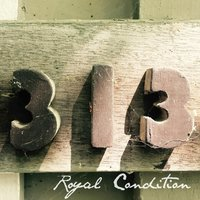 313 — Royal Condition