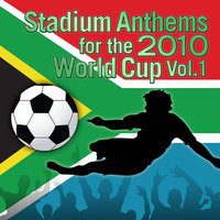 Champs United present: Stadium Anthems for the 2010 World Cup Vol.1 — Champs United