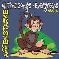 Affenstarke All Time Songs & Evergreens Vol. 1 — сборник