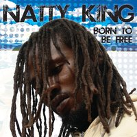 Born to Be Free — Natty King
