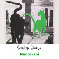 Rooftop Storys — Mantovani & His Orchestra, Werner Müller & His Orchestra