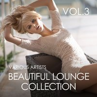 Beautiful Lounge Collection, Vol. 3 — сборник