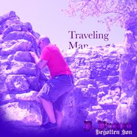 Traveling Man — D. Brown the Begotten Son