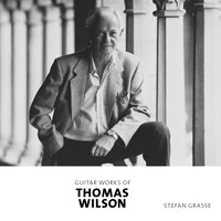 Guitar Works of Thomas Wilson — Stefan Grasse