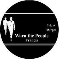 Warn the People — Francis