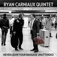 Never Leave Your Baggage Unattended — Ryan Carniaux