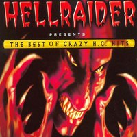 Hellraider - The Best .... Crazy Hardcore Hits — сборник