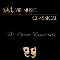 Viel Classical: The Opera Essentials — Czech Symphony Orchestra, Bulgarian National Radio Symphony Orchestra