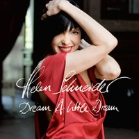 Dream a Little Dream — Helen Schneider