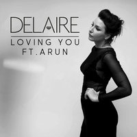 Loving You — Delaire, Arun