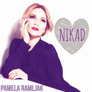 Pamela Ramljak - Nikad