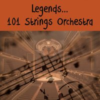 legends... 101 Strings Orchestra — 101 Strings Orchestra